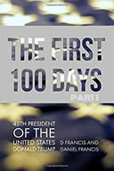 The First 100 Days Donald Trump
